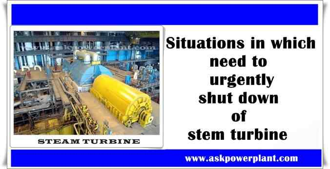 Situations in which need to urgently shut down of stem turbine