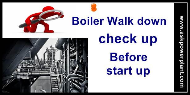 boiler walk down check up before startup of boiler