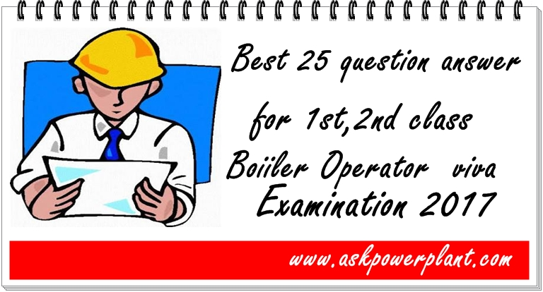 Best 25 question and answer for boiler first and second class