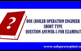 BOE (BOILER OPERATION ENGINEER ) SHORT TYPE QUESTION ANSWER-5 FOR EXAMINATION
