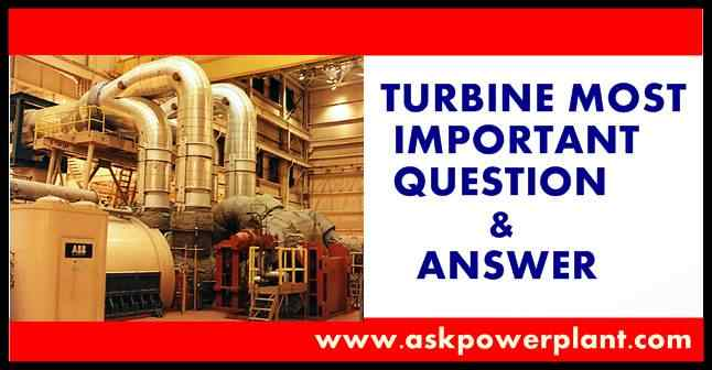MOST IMPORTANT TURBINE OPERATION QUESTION ANSWER