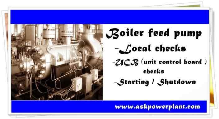 BOILER FEED PUMP PR-CHECKS SAFE STARTING AND SHUT DOWN OF PUMP