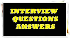 INTERVIEW QUESTION ANSWERS