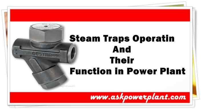 Steam traps operation and their function in power plant