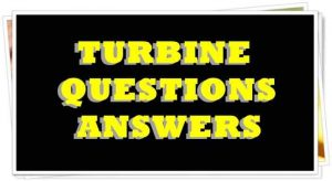 TURBINE QUESTION ANSWERS