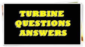 TURBINE QUESTION ANSWERS