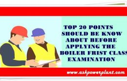 TOP 20 POINTS SHOULD BE KNOW ABOUT BEFORE APPLYING THE BOILER FRIST CLASS EXAMINATION