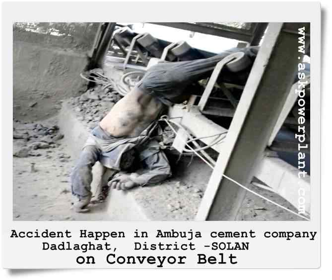 accident happen in ambuja cement Dadlaghat District -SOLANon conveyor belt