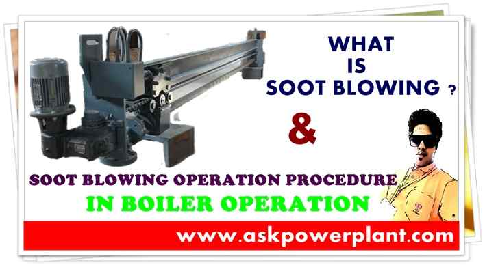 WHAT IS SOOT BLOWING IN BOILER OPERATION